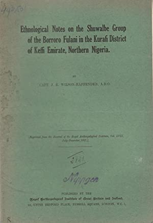 Ethnological Notes on the Shuwalbe Group of the Borroro Fulani in the Kurafi District of Keffi Em...