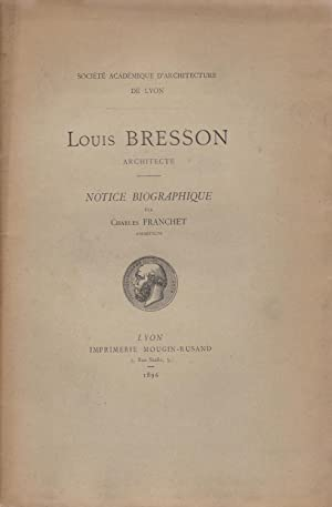Louis Besson architecte : notice biographique par Charles Franchet : Société académique d'archite...