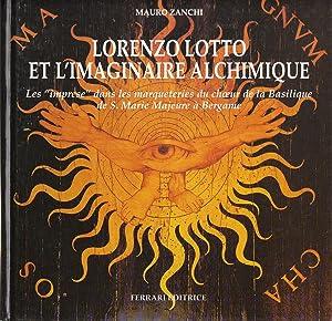 Lorenzo Lotto et l'imaginaire alchimique : les: Mauro Zanchi