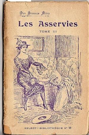 Les Asservies, tome III: Don Brennus Aléra