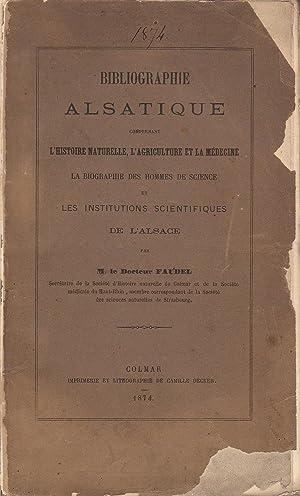 Bibliographie alsatique comprenant l'histoire naturelle, l'agriculture et: Docteur Faudel