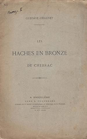 Les Haches en bronze de Chebrac (COPY SIGNED