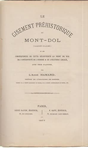 Le Gisement préhistorique du Mont-Dol (Ille-et-Vilaine) et: L'Abbé Hamard