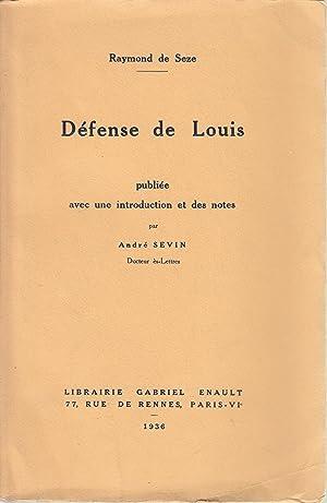 Défense de Louis. Publiéc avec une introduction: Raymond de SÈZE,