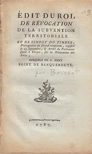 Édit du roi, de révocation de la subvention territoriale et de l'impot du timbre ; prorogation ...