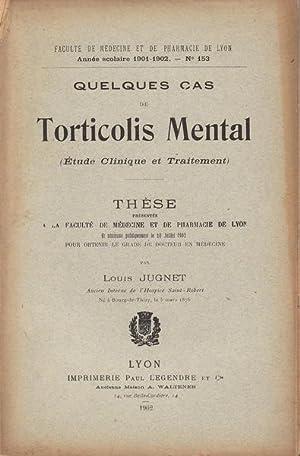 Quelques cas de torticolis mental (étude clinique: Louis Jugnet