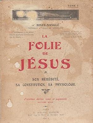 La folie de Jésus. Tome I: Son: Binet-Sanglé (Dr.)