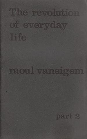 The Revolution of Everyday Life. Part 2: Raoul Vaneigem
