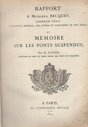 Rapport à Monsieur Becquey, Conseiller d'Etat, Directeur: NAVIER Claude-Louis-Marie-Henri