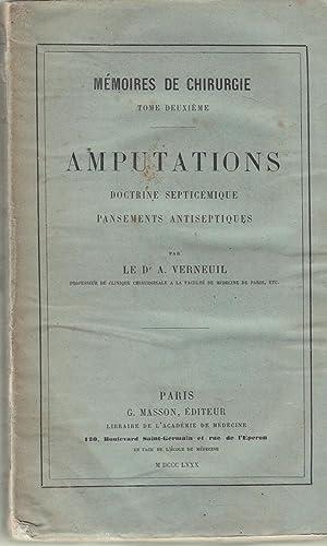 Mémoires de chirurgie : doctrine septicémique, pansements: A Verneuil