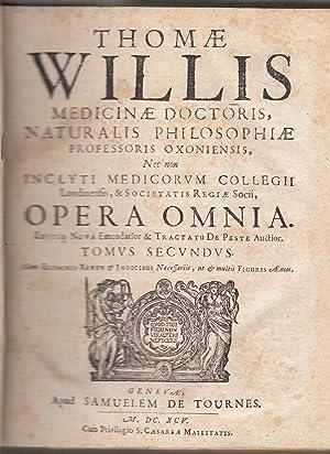 Opera omnia. Tomus secundus.Editio nova, emendatior &: Thomae Willis