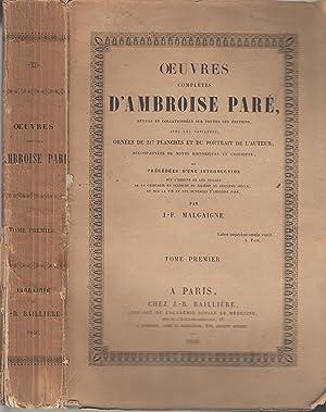Oeuvres complètes d'Ambroise Paré revues et collationnées: PARE, Ambroise [MALGAIGNE]