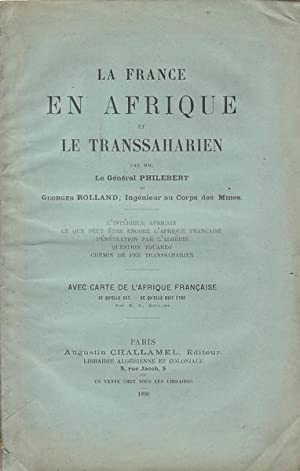 La France en Afrique et le Transsaharien.: Général Philebert, Georges