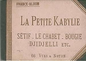 La Petite Kabylie : Sétif, Djimila, Gorges: Albert Ballu