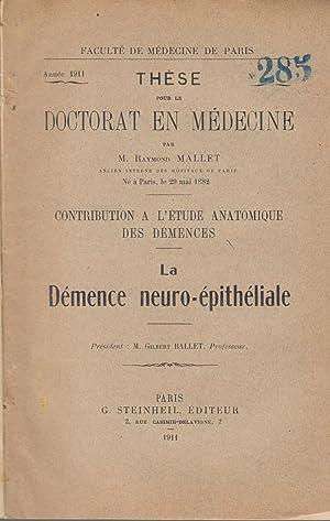 Contribution à l'étude anatomique des démences. La: Raymond Mallet
