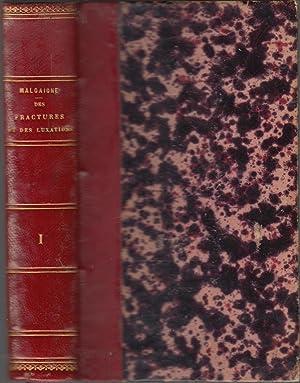 Traité des fractures et des luxations tomes: Joseph François Malgaigne