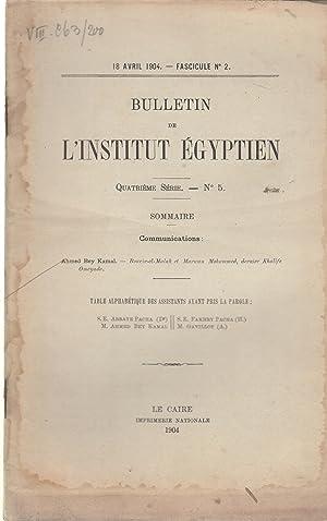 Bulletin de l'institut égyptien. Quatrième série. N°5.: Ahmed Bey Kamal