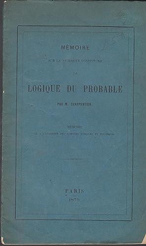 Mémoire sur la nécessité d'instituer la logique: Thomas-Victor Charpentier