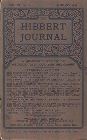 THE HIBBERT JOURNAL VOL. VI. No 2. January 1908. A QUARTERLY REVIEW OF RELIGION, THEOLOGY, AND PH...