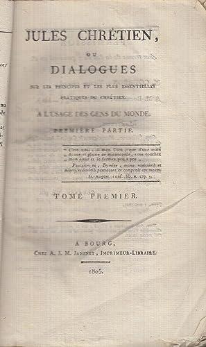 Jules Chrétien, ou Dialogues sur les principes: Claude Marie Bochard