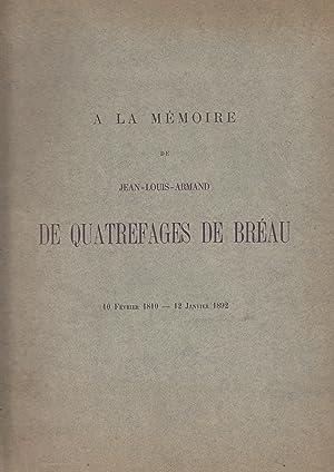 À la mémoire de Jean-Louis-Armand de Quatrefages: A de Quatrefages
