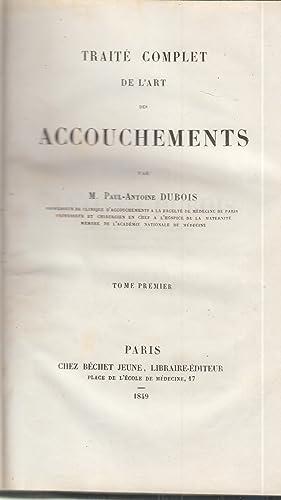 Traité complet de l'art des accouchements T.: Paul Antoine Dubois