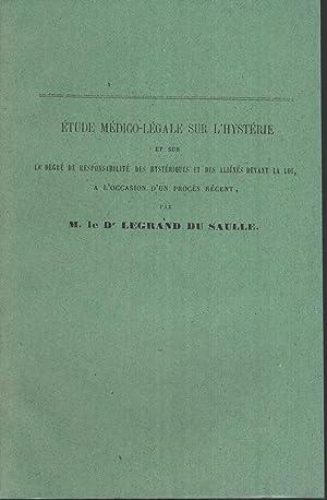 Étude médico-légale sur l'hystérie et sur le: Legrand du Saulle,