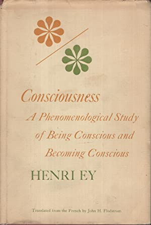 Consciousness : a phenomenological study of being: Henri Ey