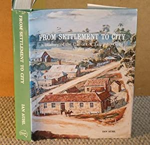 From Settlement to City. A History of: AUHL, IAN: