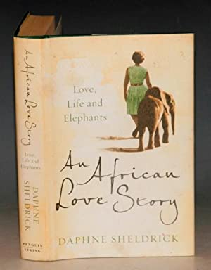 An African Love Story. Love, Life and Elephants.