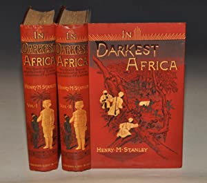 In Darkest Africa. Or: The Quest, Rescue and Retreat of Emin, Governor of Equatoria. With one hun...