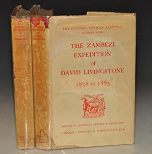 The Zambezi Expedition of David Livingstone 1858-1863. Two Volumes. Journals, Letters and Dispatc...