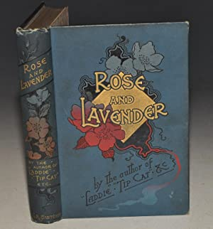 Rose and Lavender. By The Author of: WHITAKER, Evelyn: