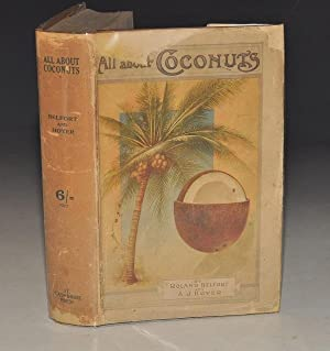 All About Coconuts. Fully Illustrated.