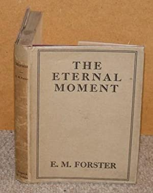 The Eternal Moment. and Other Stories.: FORSTER, E.M.: