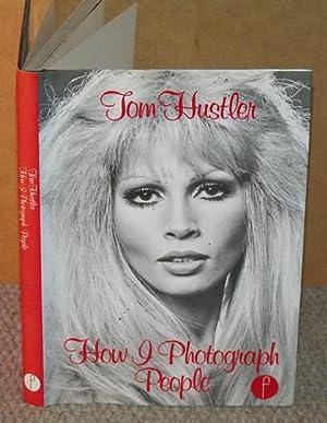 How I Photograph People. Signed copy.: HUSTLER, TOM: