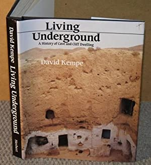 Living Underground. A history of cliff and: KEMPE, DAVID: