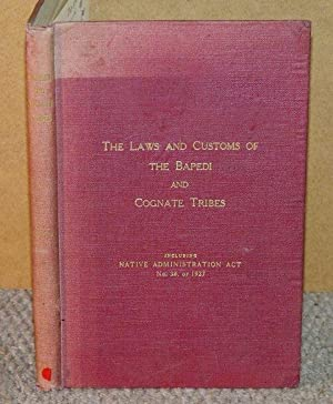 The Laws and Customs of the Bapedi and Cognate Tribes of the Transvaal. With a Foreword by The ...