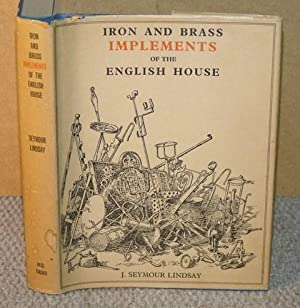 Iron and Brass Implements of the English: LINDSAY, J.SEYMOUR: