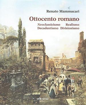 Ottocento romano. Neoclassicismo. Realismo. Decadentismo. Divisionismo: Mammuccari, Renato