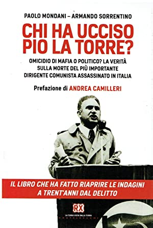Chi ha ucciso Pio La Torre? : Paolo Mondani, Armando