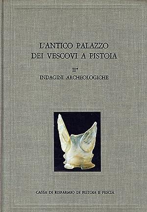 L'antico Palazzo dei Vescovi a Pistoia 2: aa. vv.