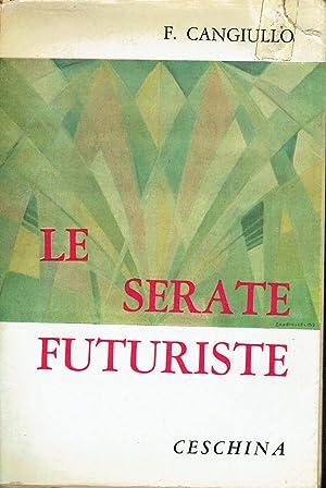 Le serate futuriste : romanzo storico vissuto: Francesco Cangiullo