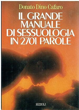 Il grande manuale di sessuologia in 2701: Donato Dino Cafaro