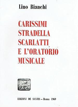 Carissimi, Stradella, Scarlatti e l'oratorio musicale: Lino Bianchi