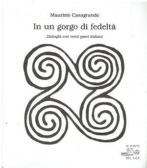 In un gorgo di fedeltà : dialoghi: Maurizio Casagrande