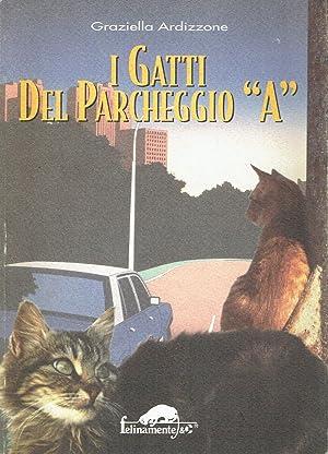 I gatti del parcheggio A: di Graziella Ardizzone