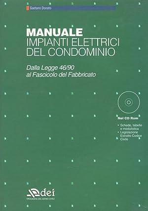 Manuale impianti elettrici del condominio : dalla: Gaetano Donato