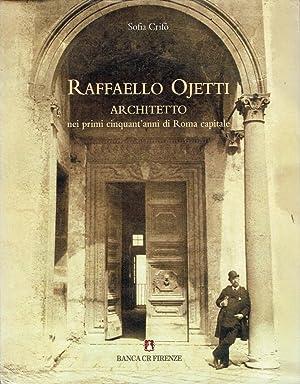 Raffaello Ojetti architetto : nei primi cinquant'anni: Sofia Crifò