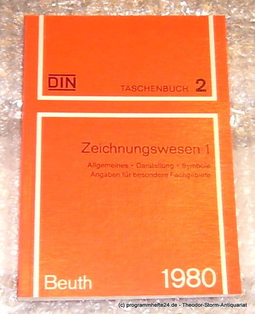 Zeichnungswesen 1 Allgemeines - Darstellung - Symbole: DIN Deutsches Institut